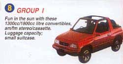 Fun in the sun with these 1300cc/1800cc litre convertibles, am/fm stereo/cassette. Luggage capacity; small suitcase